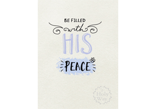 Be filled with His peace.
