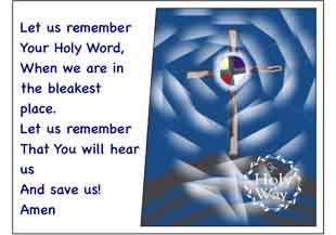 Let us remember your holy word when we are in the bleakest place.